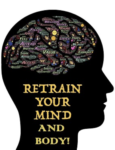 retrain your mind and body